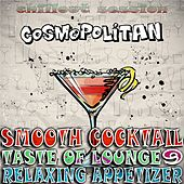 Play & Download Smooth Cocktail, Taste Of Lounge, Vol. 9 (Relaxing Appetizer, ChillOut Session Cosmopolitan) by Various Artists | Napster