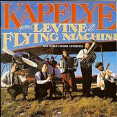 Levine & His Flying Machine & Other Yiddish Favorites by Kapelye