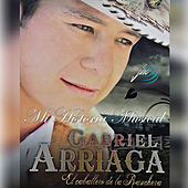 Play & Download Mi Historia Musical by Gabriel Arriaga | Napster