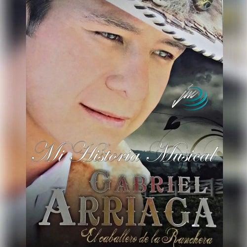 Mi Historia Musical by Gabriel Arriaga