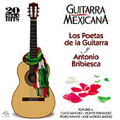 Play & Download Guitarra Mexicana (20 Mega Hits) Los Poetas de la Guitarra y Antonio Bribiesca by Various Artists | Napster