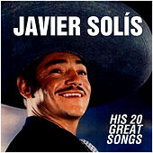 Play & Download His 20 Great Songs by Javier Solis | Napster