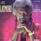 Play & Download The Only Way Is Up by Latimore | Napster