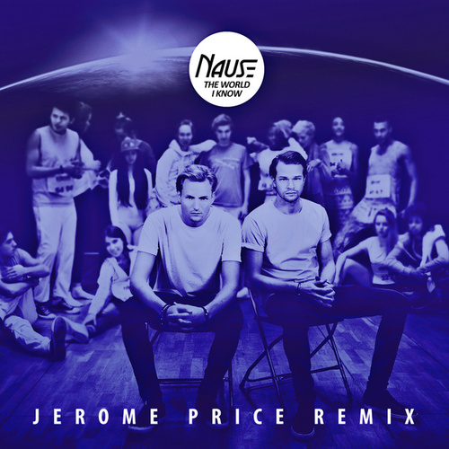 The World I Know (Jerome Price Remix) by Nause