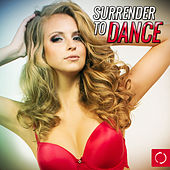Play & Download Surrender to Dance by Various Artists | Napster