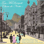 Play & Download Choro Do Norte by Tom McDermott | Napster