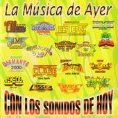La Música de Ayer Con los Sonidos de Hoy by Various Artists
