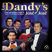 Play & Download Los Dandy's y los Mas Grandes Exitos de José José by Los Dandys | Napster