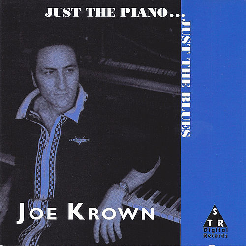 Play & Download Just the Piano...Just the Blues by Joe Krown | Napster