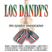 Play & Download Los Dandy´s Mi Gusto Mexicano by Los Dandys | Napster