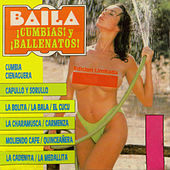 Baila ¡ Cumbias ! Y ¡ Ballenatos ! by Various Artists