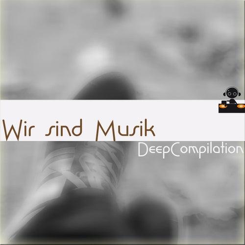 Wir Sind Musik - Deep Compilation de Various Artists