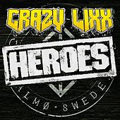 Play & Download Heroes by Crazy Lixx | Napster