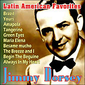 Play & Download Jimmy Dorsey - Latin American Favorites by Jimmy Dorsey | Napster