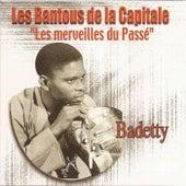 Play & Download Les merveilles du passé: Badetty by Les Bantous De La Capitale | Napster