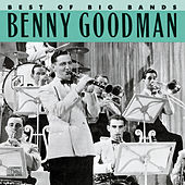 Best Of The Big Bands by Benny Goodman