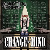 Play & Download Change Your Mind by Doubting Thomas | Napster