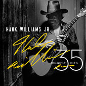 Play & Download 35 Biggest Hits by Hank Williams, Jr. | Napster