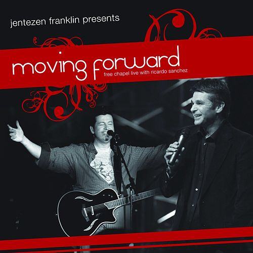 Play & Download Moving Forward: Live At Free Chapel by Free Chapel | Napster