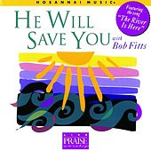 Play & Download He Will Save You by Bob Fitts | Napster