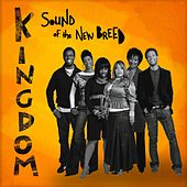 Play & Download Kingdom by Sound Of The New Breed | Napster