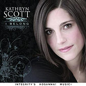 I Belong by Kathryn Scott