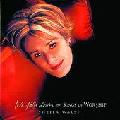Play & Download Love Falls Down by Sheila Walsh | Napster