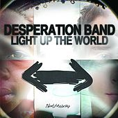 Play & Download Light Up the World by Desperation Band | Napster