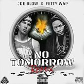 Play & Download No Tomorrow Remix by Joe Blow | Napster