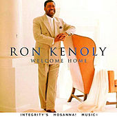 Welcome Home by Ron Kenoly