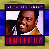 Play & Download Champion of Love by Alvin Slaughter | Napster
