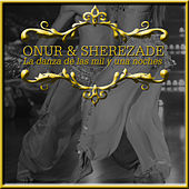 Play & Download Onur & Sherezade la Danza de las Mil y una Noches by Various Artists | Napster