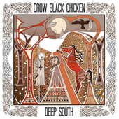 Play & Download Deep South by Crow Black Chicken | Napster
