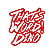 Play & Download That's Word! - Single by Dino | Napster