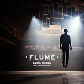 Play & Download Some Minds (feat. Andrew Wyatt) by Flume | Napster