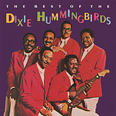 Play & Download The Best Of The Dixie Hummingbirds by The Dixie Hummingbirds | Napster