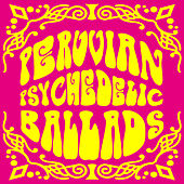Play & Download Peruvian Psychedelic Ballads (Instrumental), Vol. 1 by Various Artists | Napster