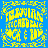 Play & Download Peruvian Psychedelic Rock & Roll (Instrumental), Vol. 2 by Various Artists | Napster
