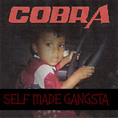 Play & Download Self Made Gangsta by Cobra | Napster