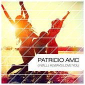 (I Will) Always Love You by Patricio AMC