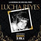 Play & Download Serie Regresa: Lucha Reyes, La Morena de Oro del Perú by Lucha Reyes | Napster