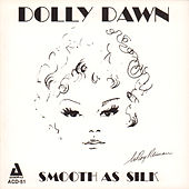 Play & Download Smooth as Silk by Dolly Dawn | Napster