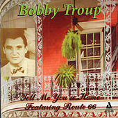 Play & Download Tell Me You're Home, Featuring Route 66 by Bobby Troup | Napster