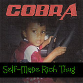 Play & Download Self-Made Rich Thug by Cobra | Napster