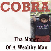 Play & Download Tha Money of a Wealthy Man by Cobra | Napster