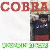 Play & Download Unendin' Riches by Cobra | Napster