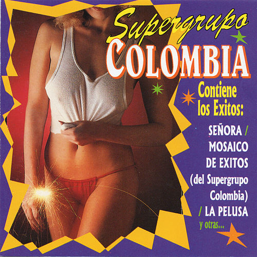 Play & Download Supergrupo Colombia by Super Grupo Colombia | Napster