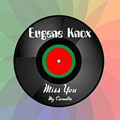 Play & Download Miss You by Eugene Knox | Napster