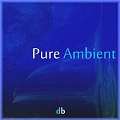 Play & Download Pure Ambient by Daniel Berthiaume | Napster