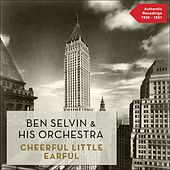 Play & Download Cheerful Little Earful (Authentic Recordings 1929 -1930) by Ben Selvin & His Orchestra | Napster